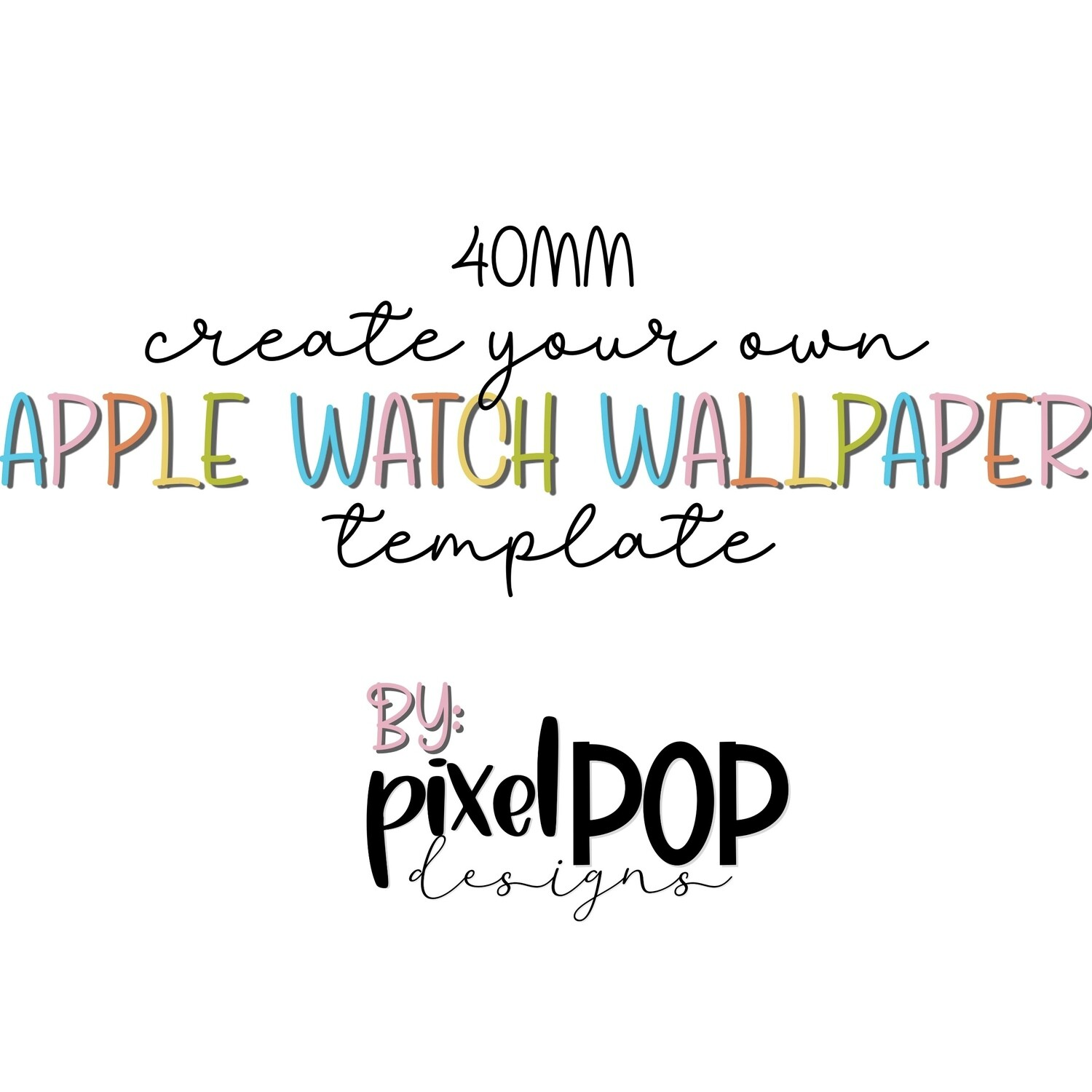 Template - Create Your Own Apple Watch Wallpaper (40mm)