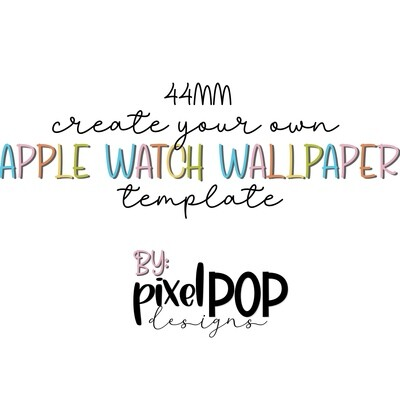 Template - Create Your Own Apple Watch Wallpapers (44mm)