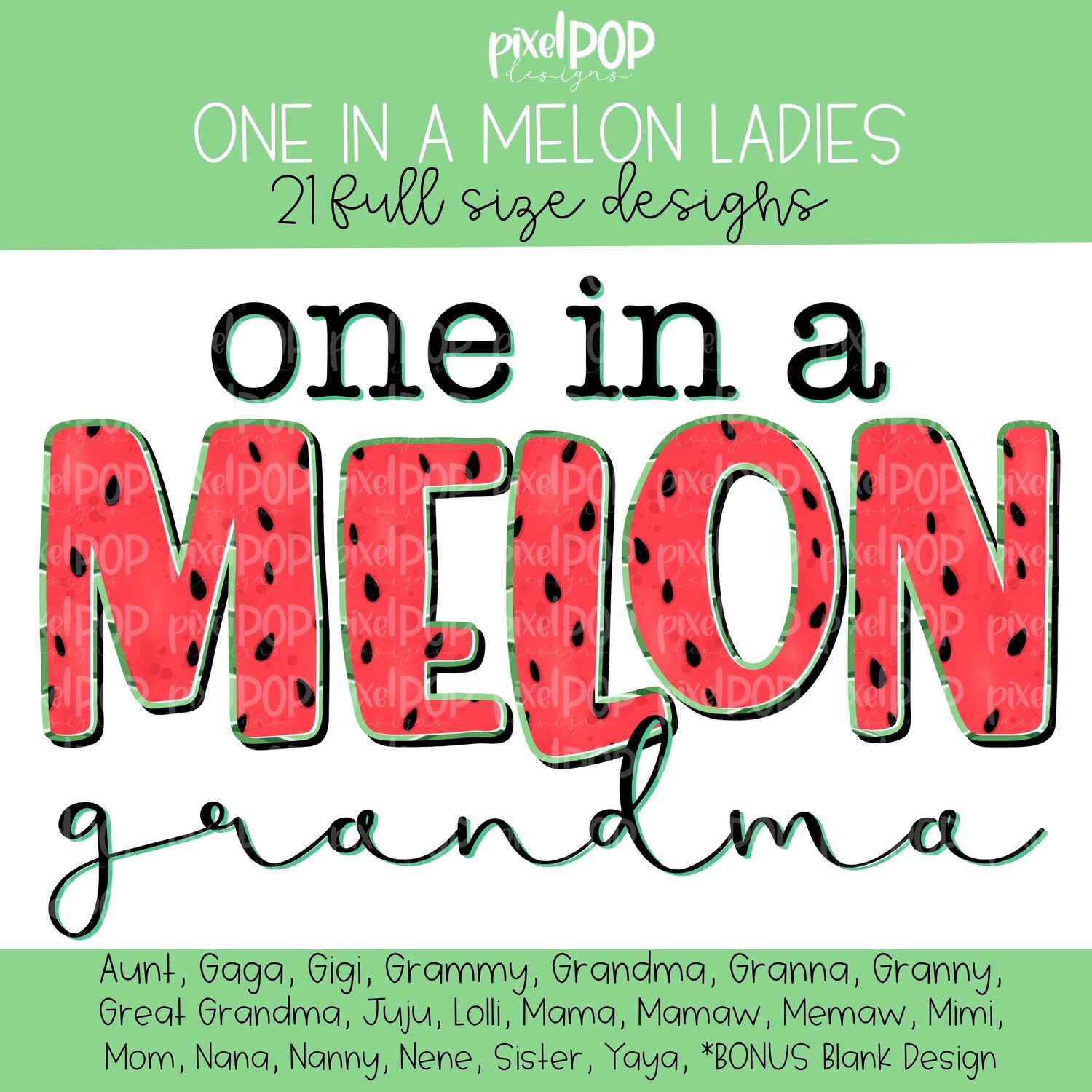 One in A Melon Watermelon Themed Mom Grandma Sister Aunt PNG Bundle   Hand Painted   Alphapack Font   Watermelon   Summer Print   PNG