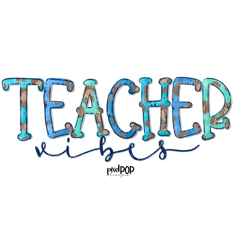 Teacher Vibes Blues with Leopard Print PNG | Teacher Design | School Clip Art | Hand Drawn Design | Sublimation PNG | Digital Download