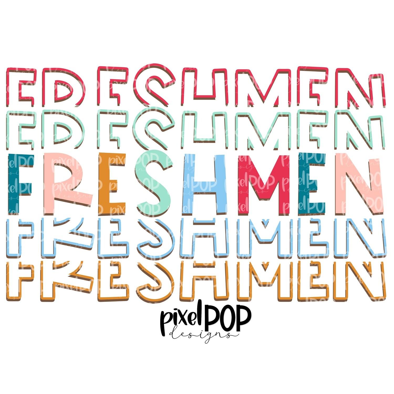 Freshmen Five Times Bold PNG   Class of   Freshmen   High School   Freshmen Sublimation   School Class Design   Freshmen Digital Art
