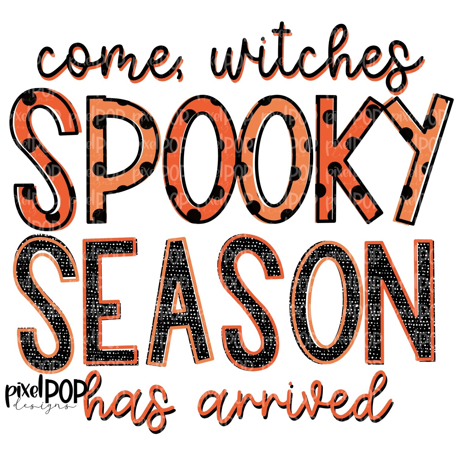 Come Witches Spooky Season Has Arrived PNG   Halloween Design   Halloween PNG   Spooky Season   Digital Download   Printable Artwork   Art