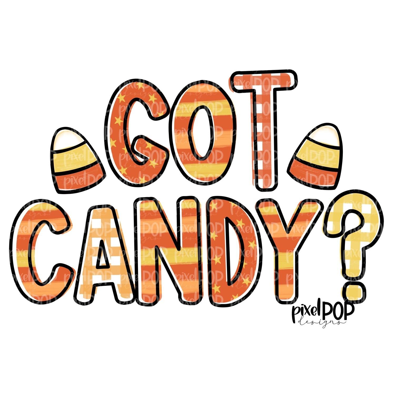 Got Candy? PNG | Candy Corn Halloween Design | Hand Painted Design | Sublimation PNG | Digital Download | Printable Artwork | Halloween Art