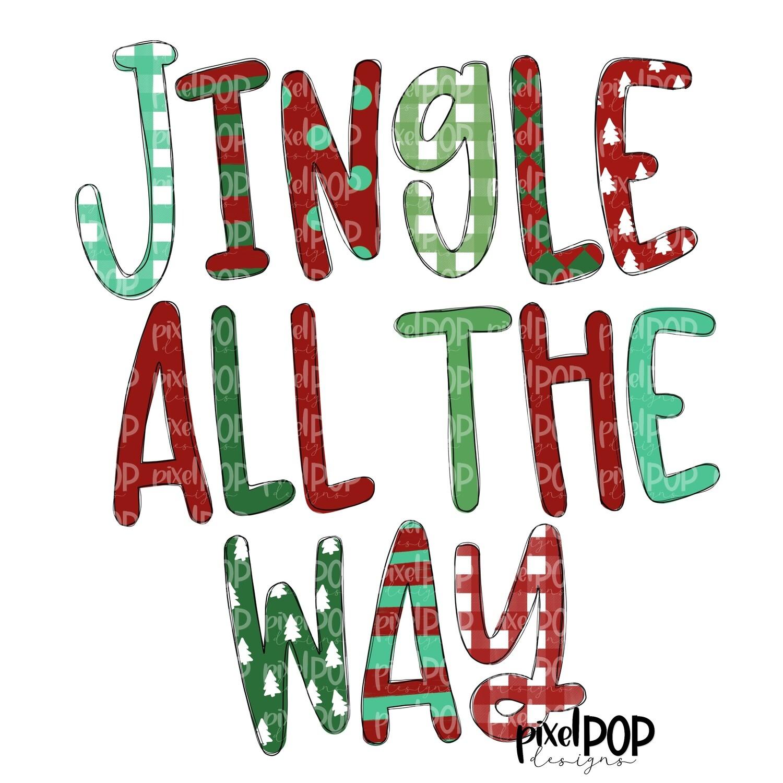Jingle All the Way PNG | Christmas Design Digital Art | Jingle Bells | Holiday Design | Transfer | Digital Print | Printable | Clip Art