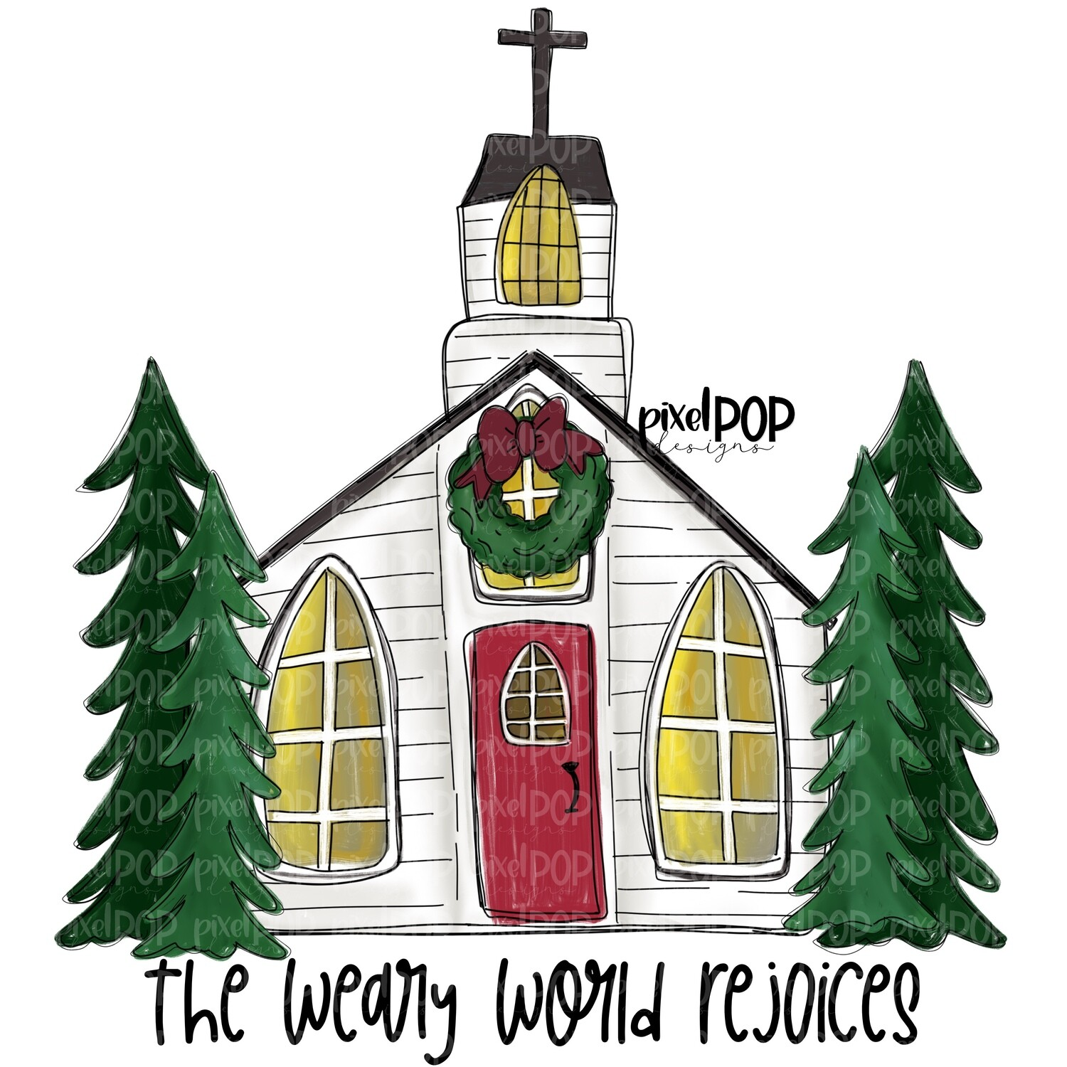 The Weary World Rejoices Church PNG   Christmas Design   Church Art   Sublimation PNG   Digital Download   Printable Artwork   Christmas Art