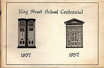 King Street School 1857-1957