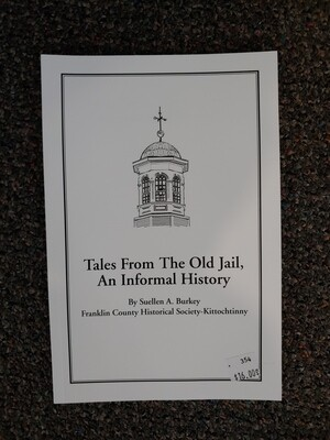 "Tales From the Old Jail ""An Informal History"""