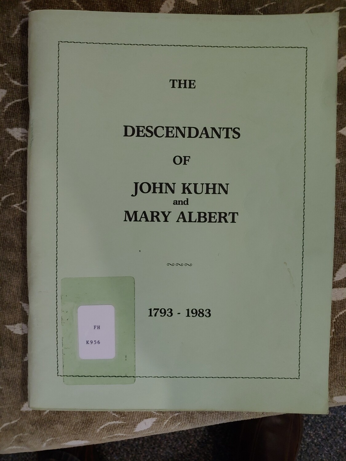 The Descendants of John Kuhn and Mary Albert