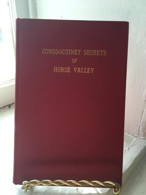 CONODOGUINET SECRETS. A History of Horse Valley