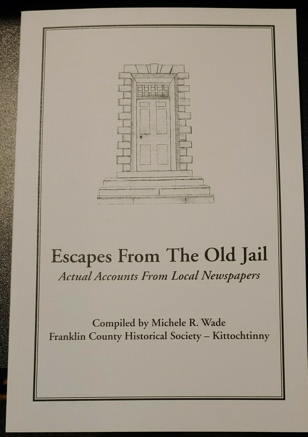 Escapes From The Old Jail