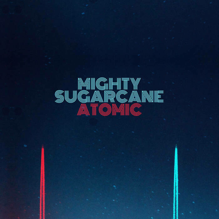 MIGHTY SUGARCANE - Atomic