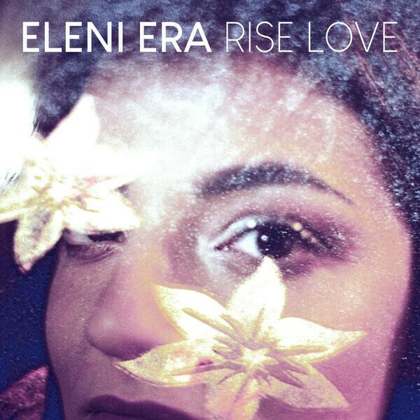 Eleni Era* – Rise Love
