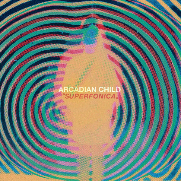 Arcadian Child – Superfonica