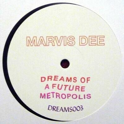 Marvis Dee - Dreams of a Future Metropolis