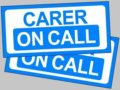Carer on Call magnetic car sign for lockdown Carers Nurses Doctors Support staff etc