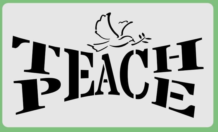 Teach Peace stencil