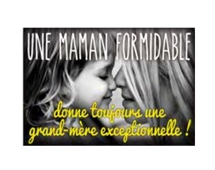 Une maman formidable...