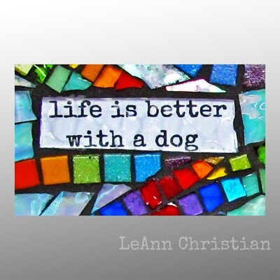 mosaic print magnets-rectangle-life is better with a dog