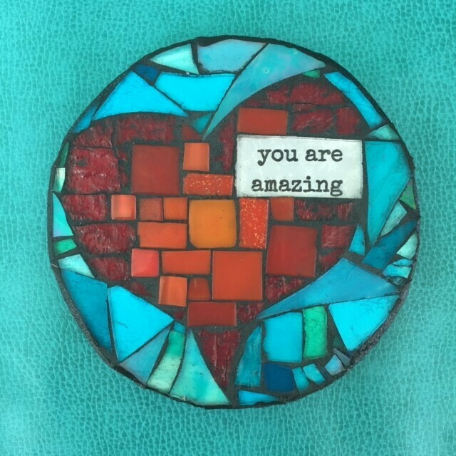 glass mosaic - you are amazing