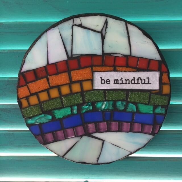 glass mosaics-be mindful