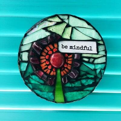 glass mosaic - be mindful