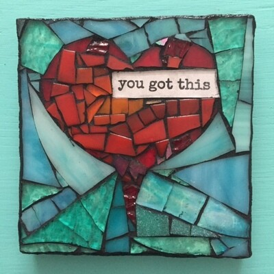 glass mosaic - you got this