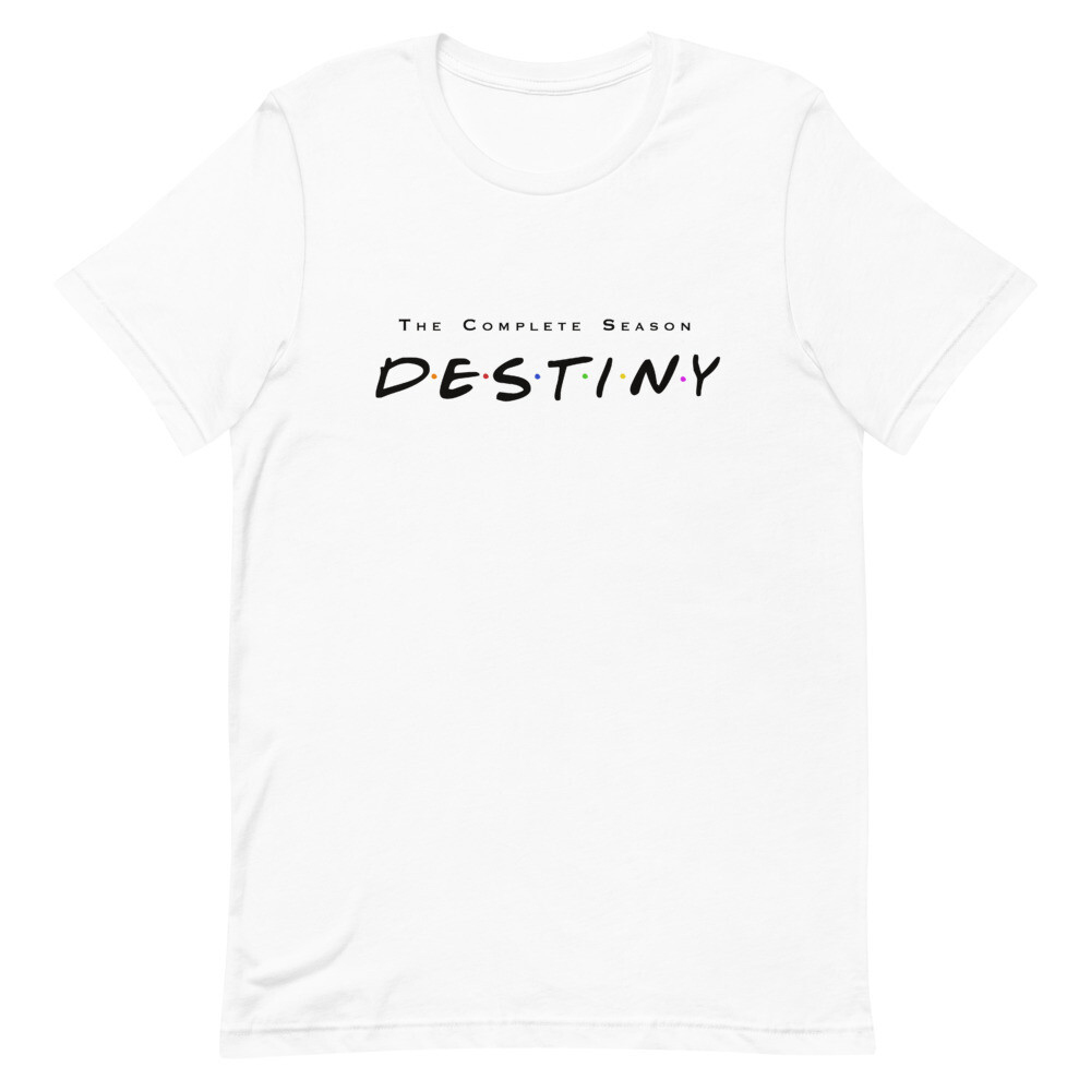 Destiny Unisex T-Shirt