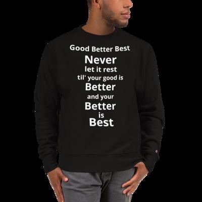 From Good to Best Champion Sweatshirt