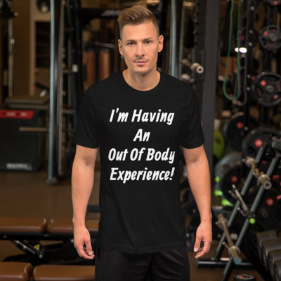 Out of Body Experience Short-Sleeve Unisex T-Shirt