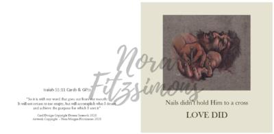 Nails Didn't Hold Him To A Cross Love Did - Faith Card
