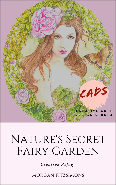 Creative Refuge Nature's Secret Fairy Garden - Colouring Book