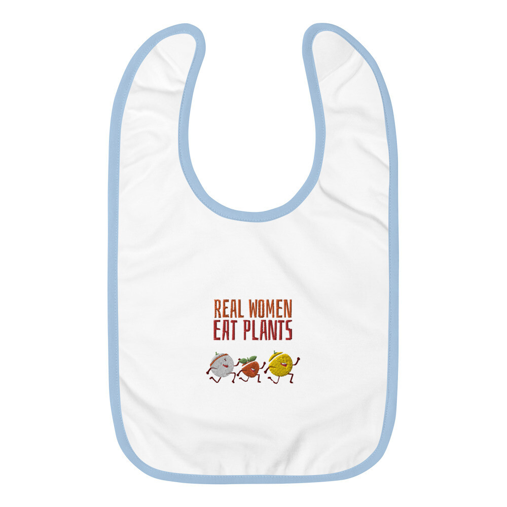 Real Women Eat Plants Embroidered Baby Bib All Fruit