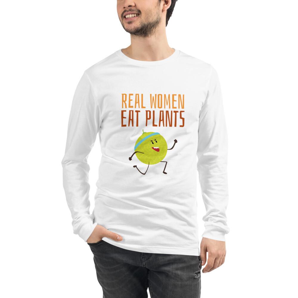 Real Women Eat Plants Unisex Long Sleeve Tee Muskmelon