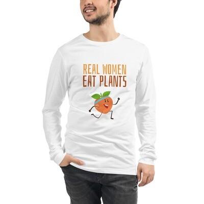 Real Women Eat Plants Unisex Long Sleeve Tee Peach