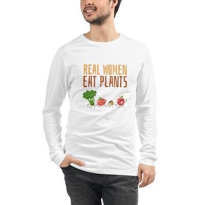 Real Women Eat Plants  Unisex Long Sleeve Tee All Veggies