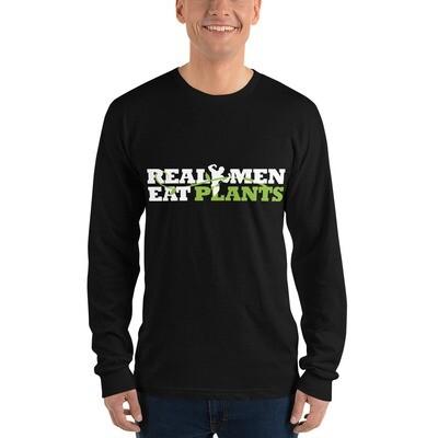 Real Men Eat Plants Long sleeve t-shirt