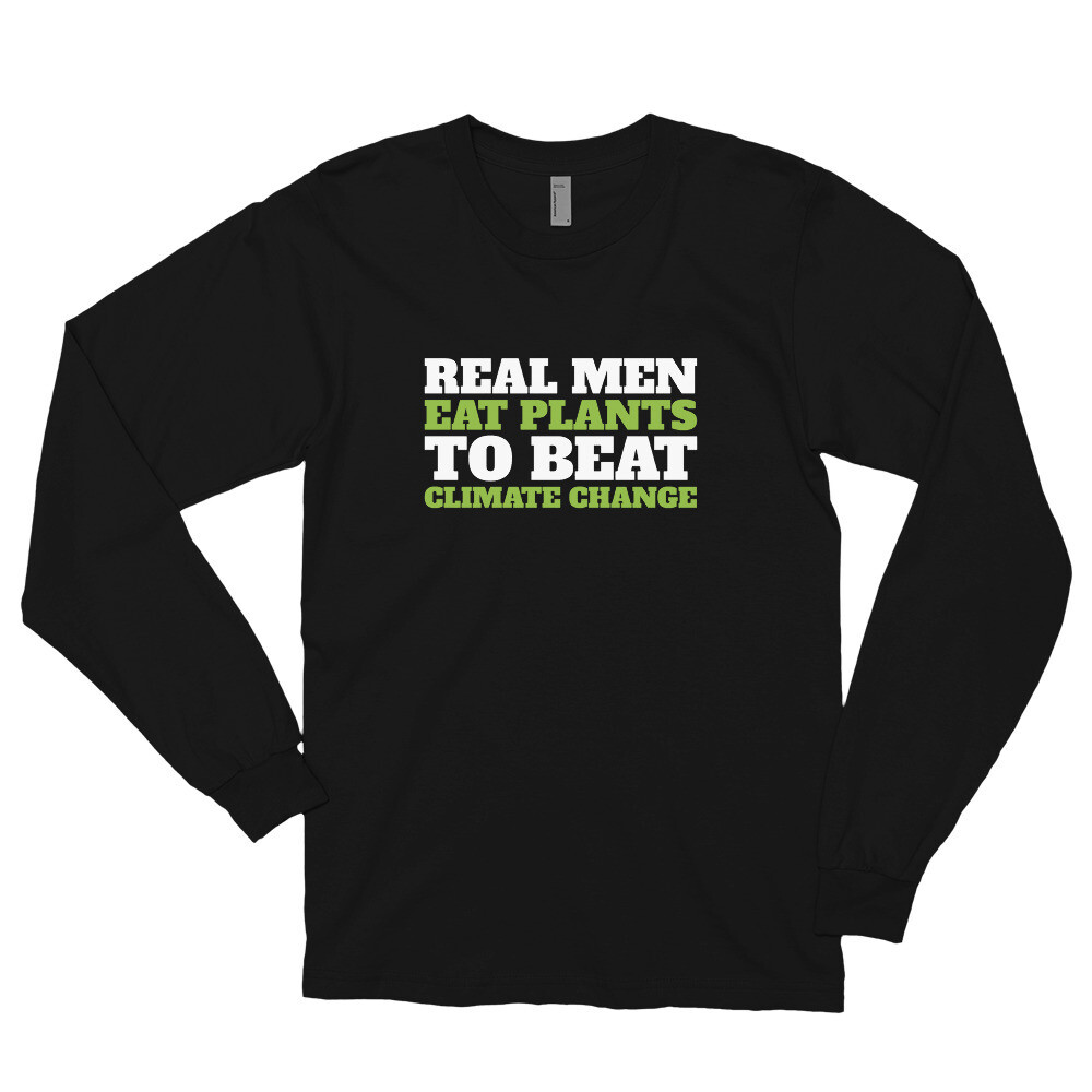 Real Men Eat Plants to Beat Climate Change Long sleeve t-shirt with Outside Logo