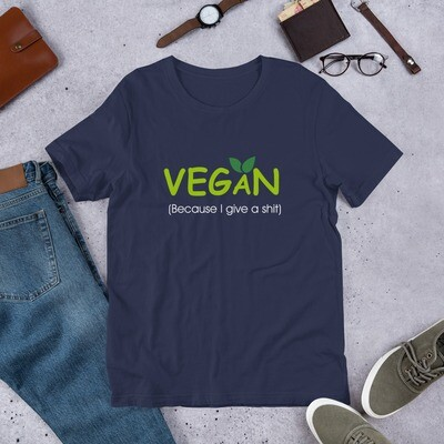 Vegan (because I don't give a shit) Short-Sleeve Unisex T-Shirt