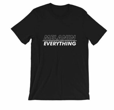 MELANIN / EVERYTHING TSHIRT