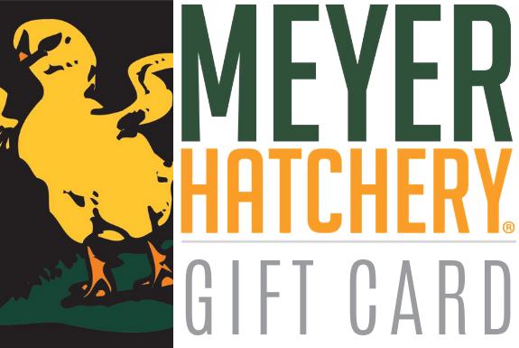 Meyer Hatchery Gift Card