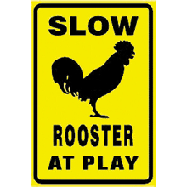 Rooster At Play Sign