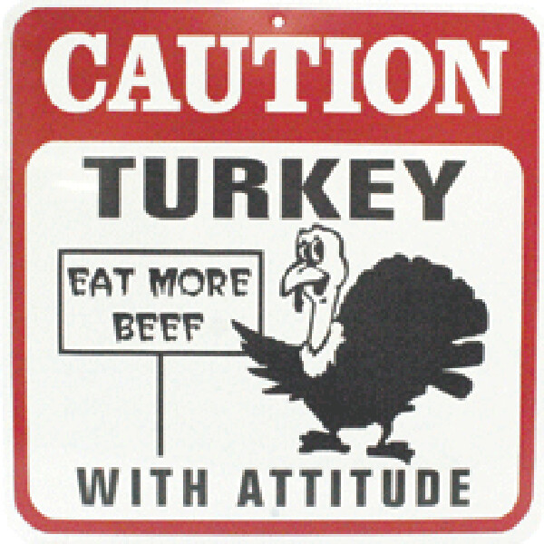 Caution - Turkey with Attitude Sign