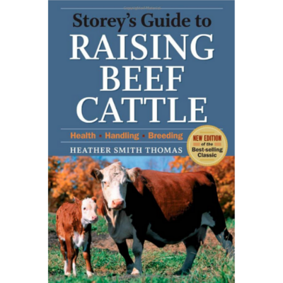 Storey's Guide to Raising Beef Cattle