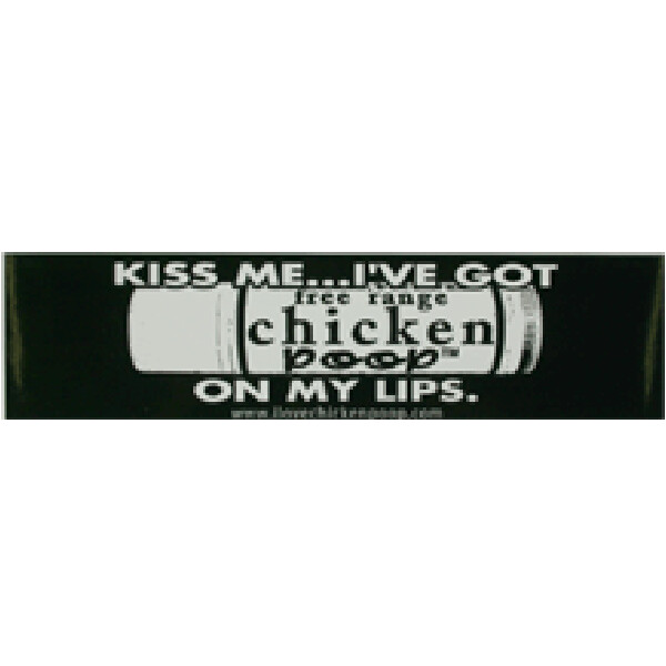 """Kiss Me"" Chicken Poop Bumper Sticker"
