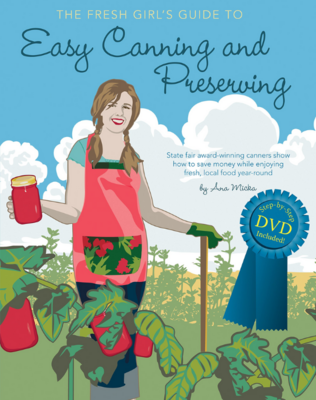 The Fresh Girls Guide to Easy Canning and Preserving