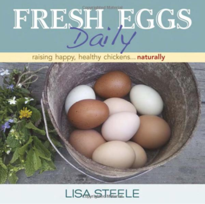 Fresh Eggs Daily Raising Happy Healthy Chickens Naturally