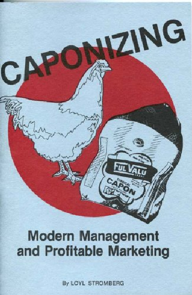Caponizing: Modern Management and Profitable Marketing