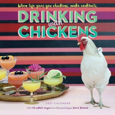 Drinking with Chickens 2021 Calendar