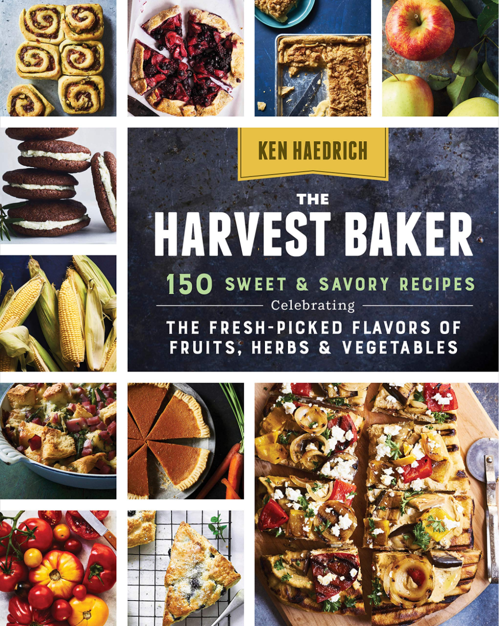 The Harvest Baker - 150 Sweet & Savory Recipes