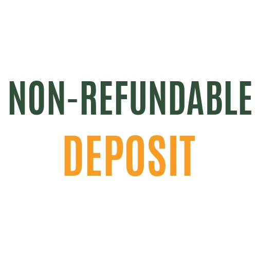 Non-Refundable deposit
